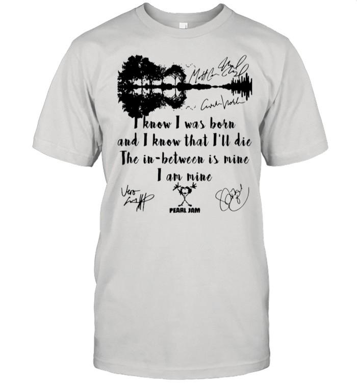 I Know I Was Born And I Know That I'll Die The In Between Is Mine shirt Classic Men's T-shirt