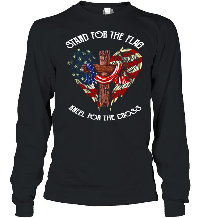 Stand For The Flag Kneel For The Cross shirt Long Sleeved T-shirt