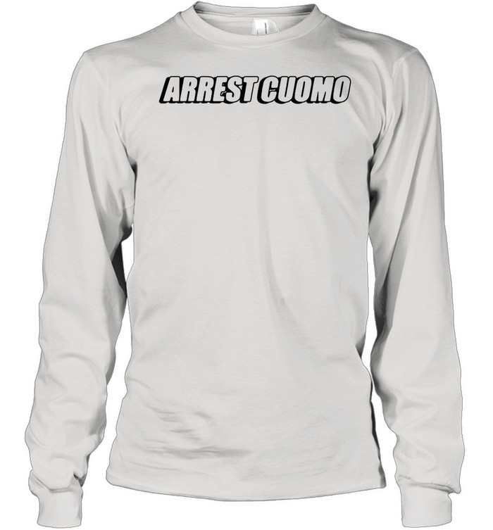 2021 Arrest cuomo shirt Long Sleeved T-shirt