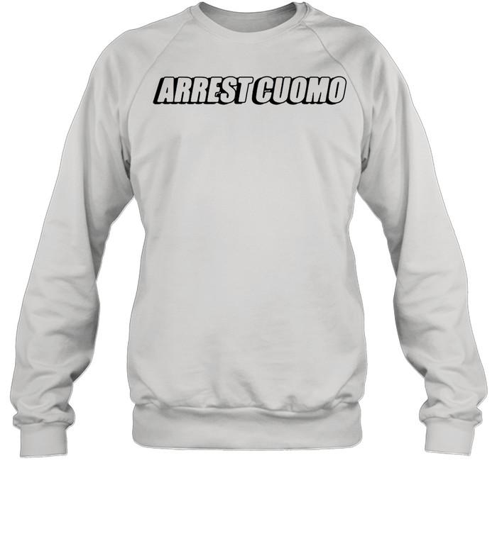2021 Arrest cuomo shirt Unisex Sweatshirt