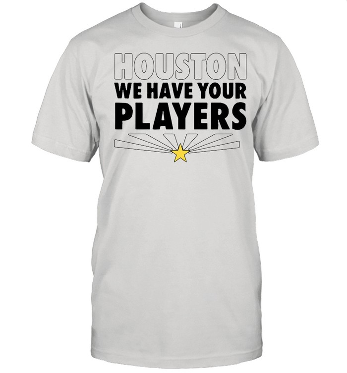 2021 Houston we have your players shirt Classic Men's T-shirt