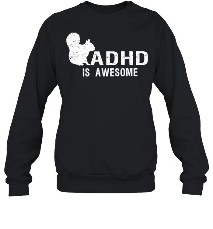 ADHD is awesome squirrel shirt Unisex Sweatshirt
