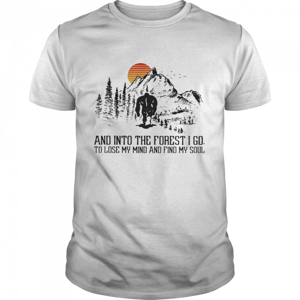 And Into The Forest I Go To Lose My Mind And Find My Soul Bigfoot Sunset shirt Classic Men's T-shirt