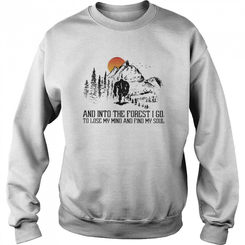 And Into The Forest I Go To Lose My Mind And Find My Soul Bigfoot Sunset shirt Unisex Sweatshirt