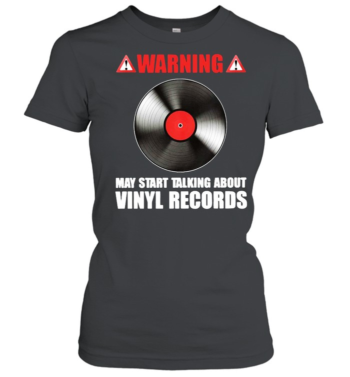 Warning May Start Talking About Vinyl Records Classic Women's T-shirt