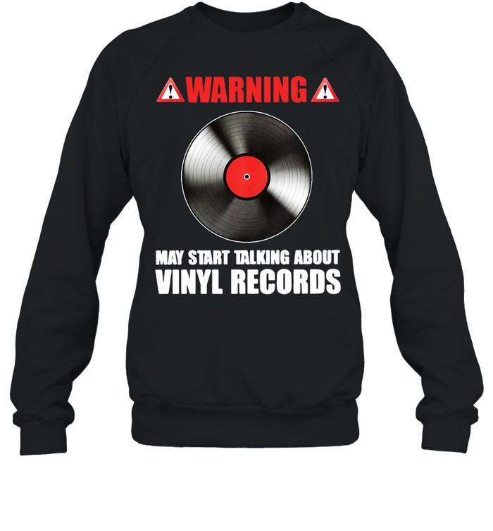 Warning May Start Talking About Vinyl Records Unisex Sweatshirt