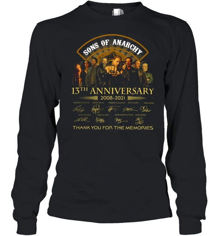 Son Of Anarchy 13th anniversary 2008 2021 thank you for the memories signatures shirt Long Sleeved T-shirt