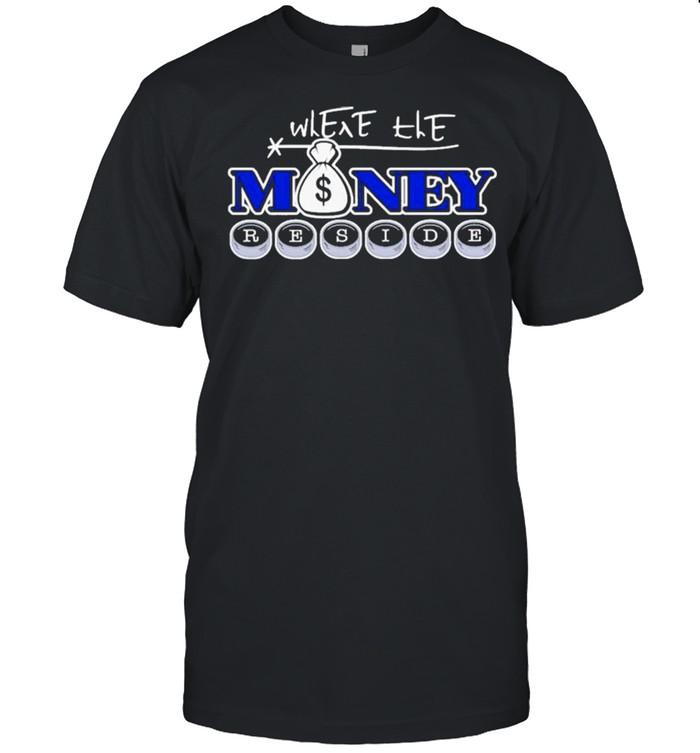 Where The Money Reside shirt Classic Men's T-shirt