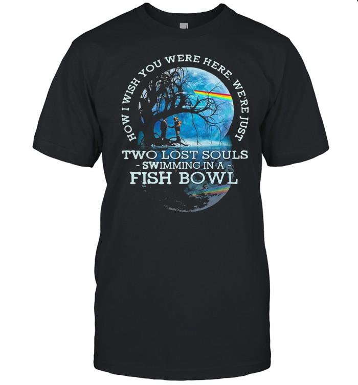 How I wish you were here lyrics pink floyd two lost souls fish bowl shirt Classic Men's T-shirt