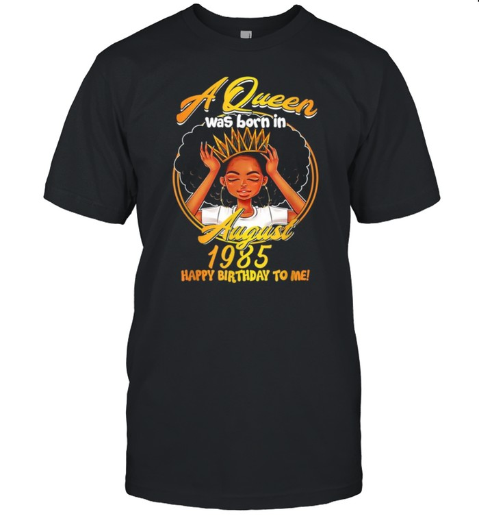 A Queen Was Born AUGUST 1985 35 Years Old Birthday Gifts  Classic Men's T-shirt