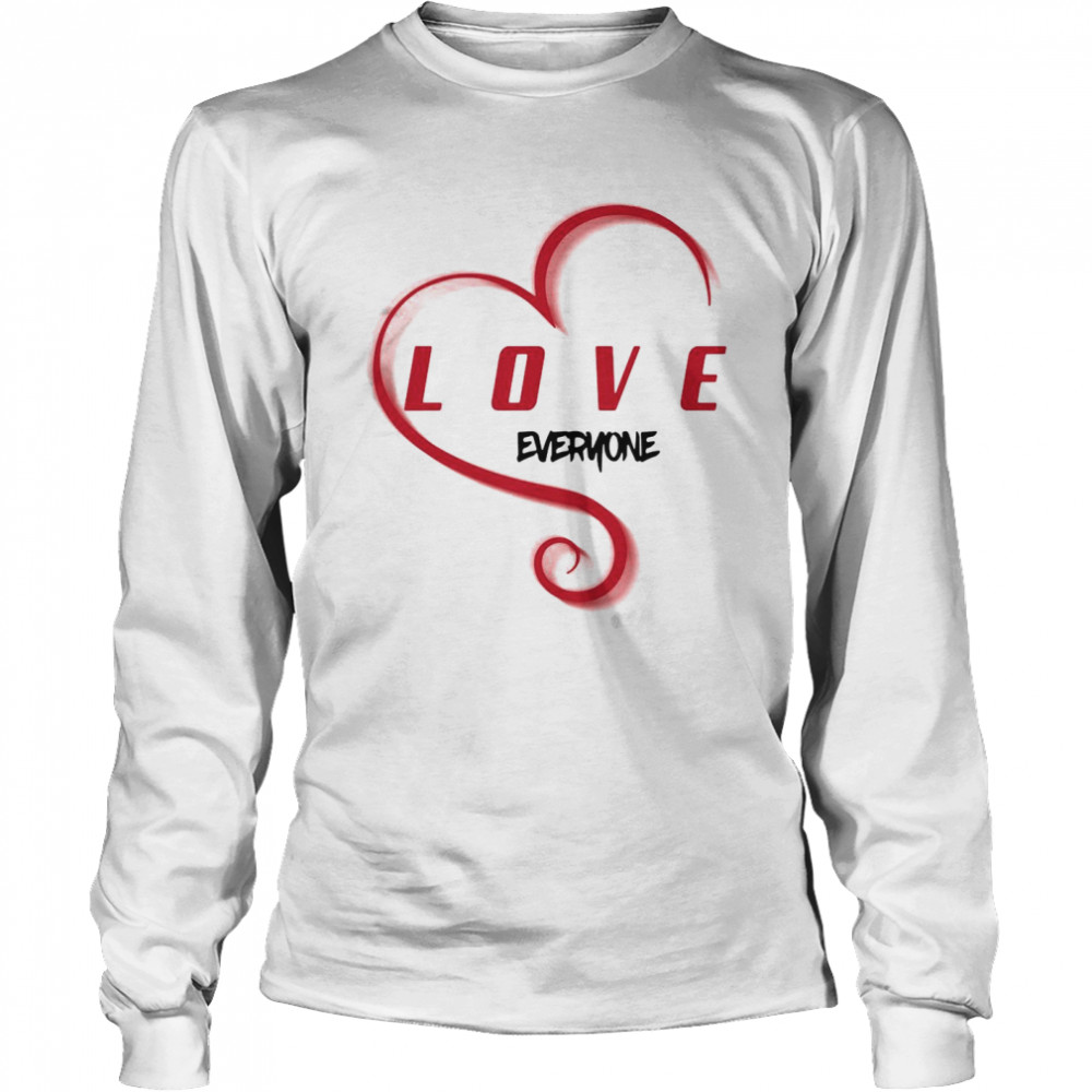 Love Everyone T-shirt Long Sleeved T-shirt