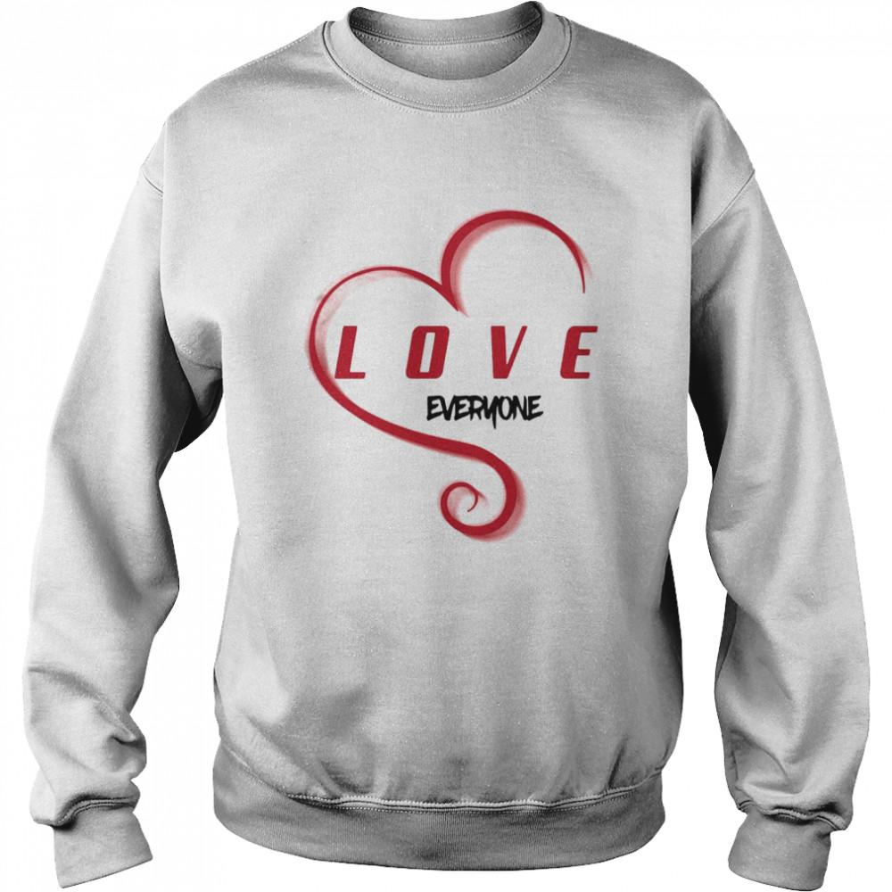 Love Everyone T-shirt Unisex Sweatshirt