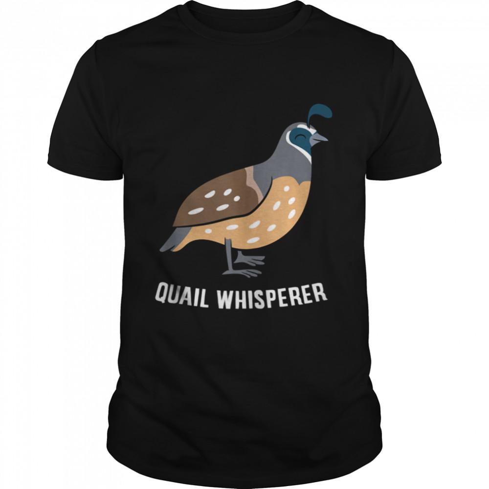Quail Whisperer Love Quails  Classic Men's T-shirt