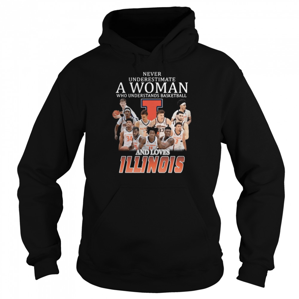 Never Underestimate A Woman Who Understands Basketball And Loves Illinois Fighting shirt Unisex Hoodie