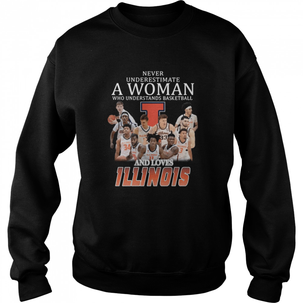Never Underestimate A Woman Who Understands Basketball And Loves Illinois Fighting shirt Unisex Sweatshirt