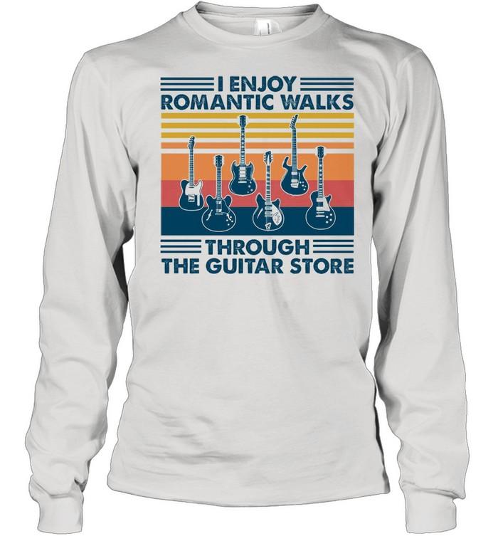 I Enjoy Romantic Walks Through The Guitar Store shirt Long Sleeved T-shirt