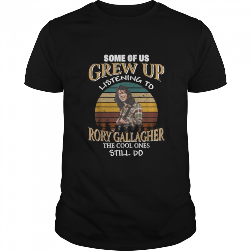 Some Of Us Grew Up Listening To Rory Arts Gallagher Holiday T- Classic Men's T-shirt