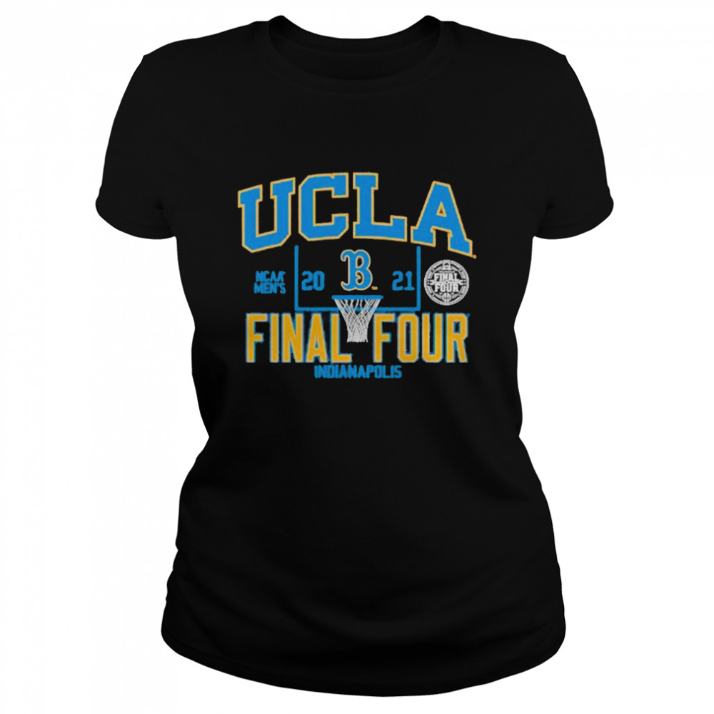Ucla Bruins 2021 Ncaa Men's Basketball Final Four Indianapolis shirt Classic Women's T-shirt