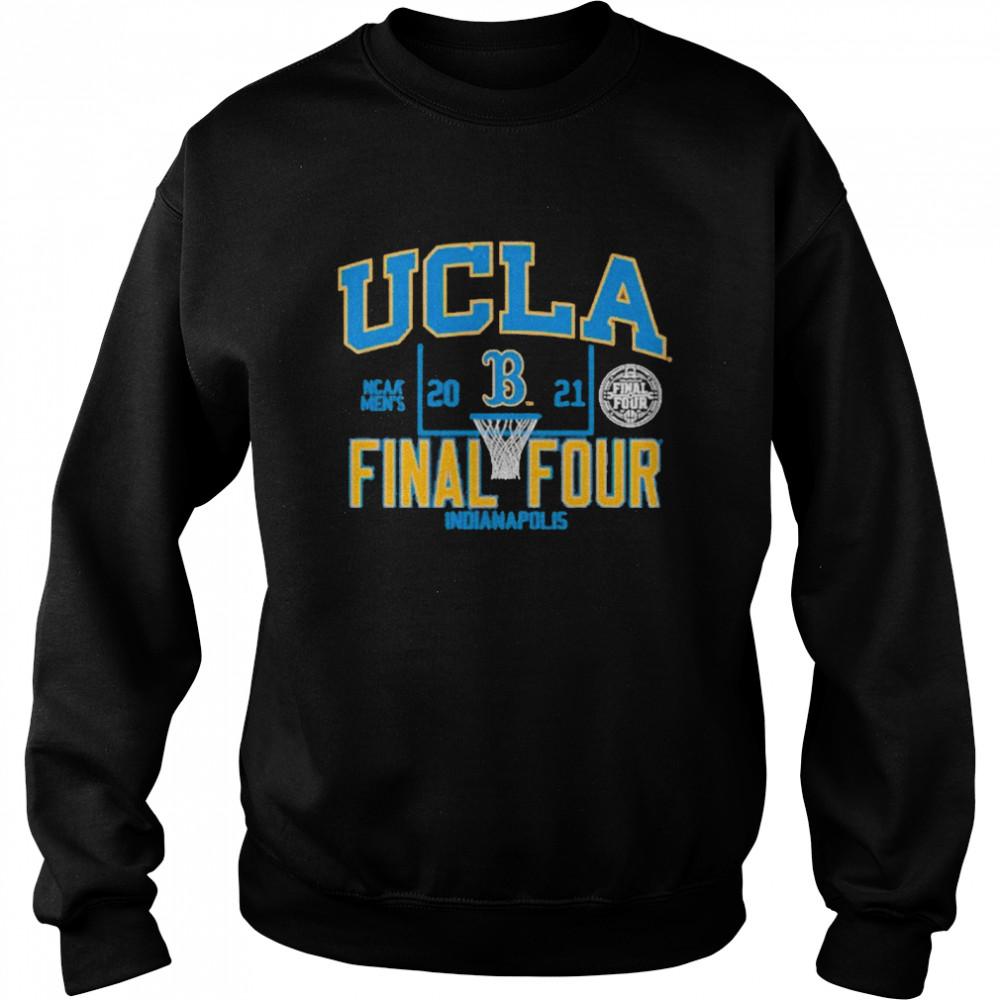 Ucla Bruins 2021 Ncaa Men's Basketball Final Four Indianapolis shirt Unisex Sweatshirt