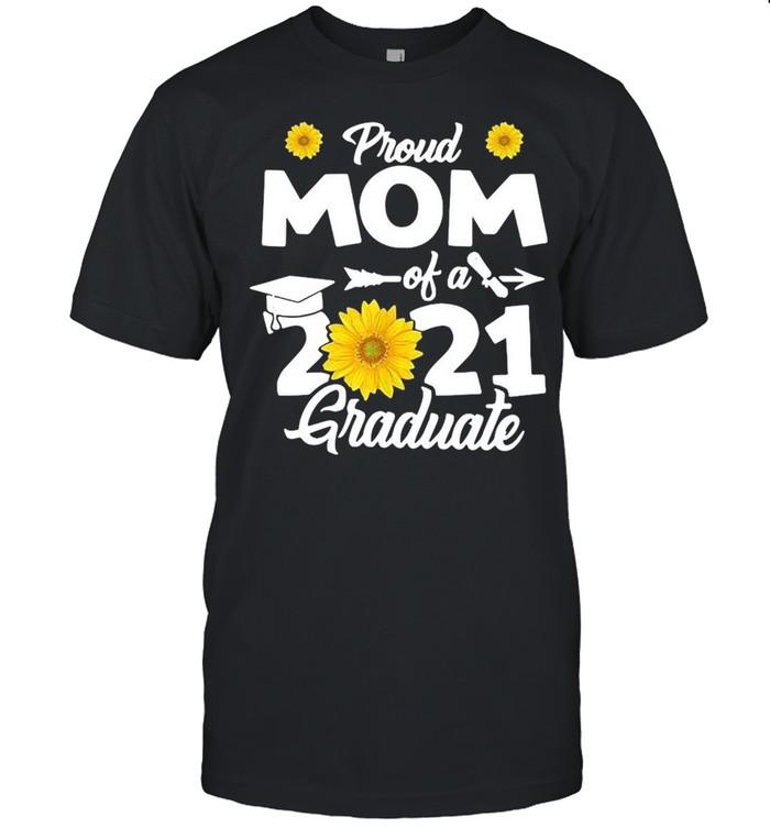 Official Sunflower Proud Mom of a 2021 Graduate shirt Classic Men's T-shirt