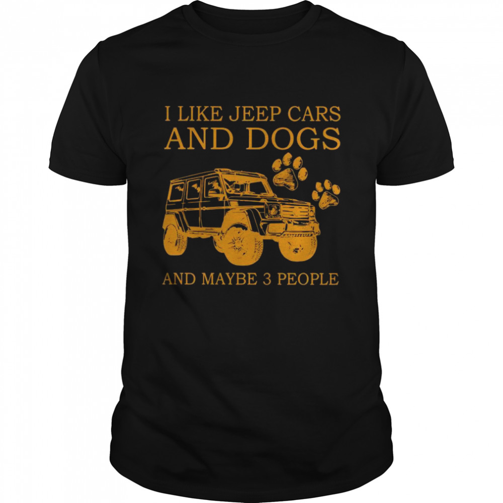 I Like Jeep Cars And Dogs And Maybe Three People shirt Classic Men's T-shirt