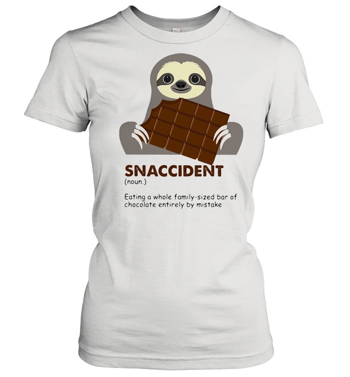 Snaccident Eating A Whole Family Sized Bar Of Chocolate Entirely By Mistake Sloth Classic Women's T-shirt