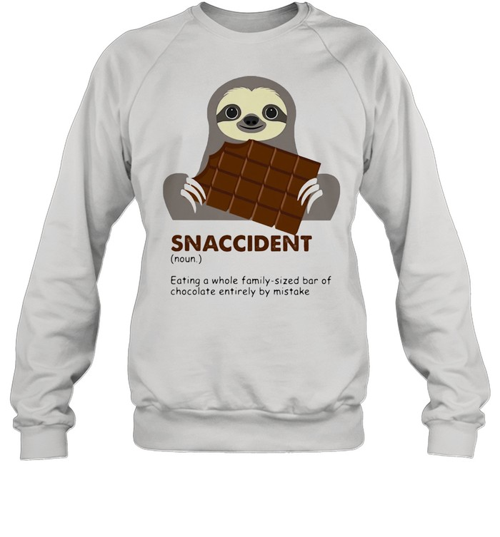 Snaccident Eating A Whole Family Sized Bar Of Chocolate Entirely By Mistake Sloth Unisex Sweatshirt
