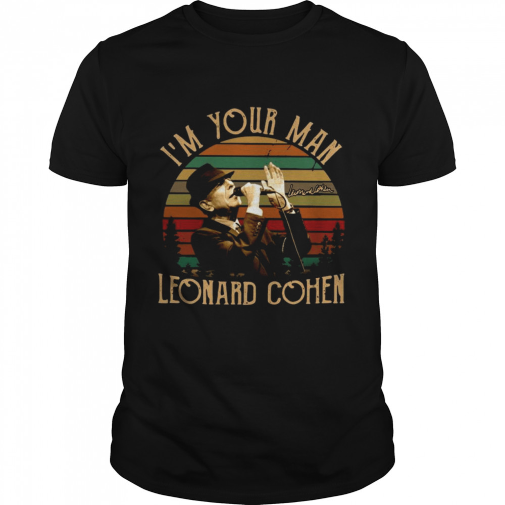 Im your man Leonard Cohen signature vintage shirt Classic Men's T-shirt