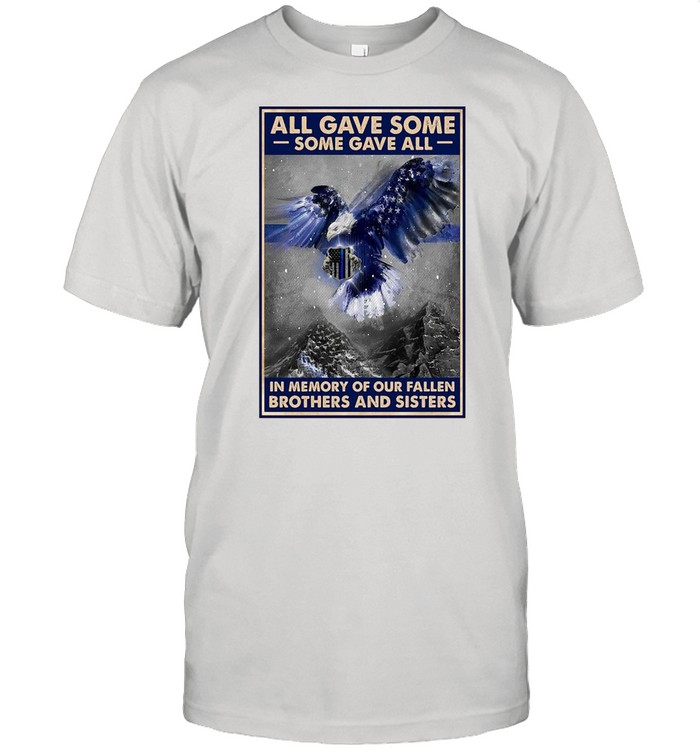 Police All Gave Some Some Gave All In Memory Of Our Fallen Brothers And Sisters T-shirt Classic Men's T-shirt