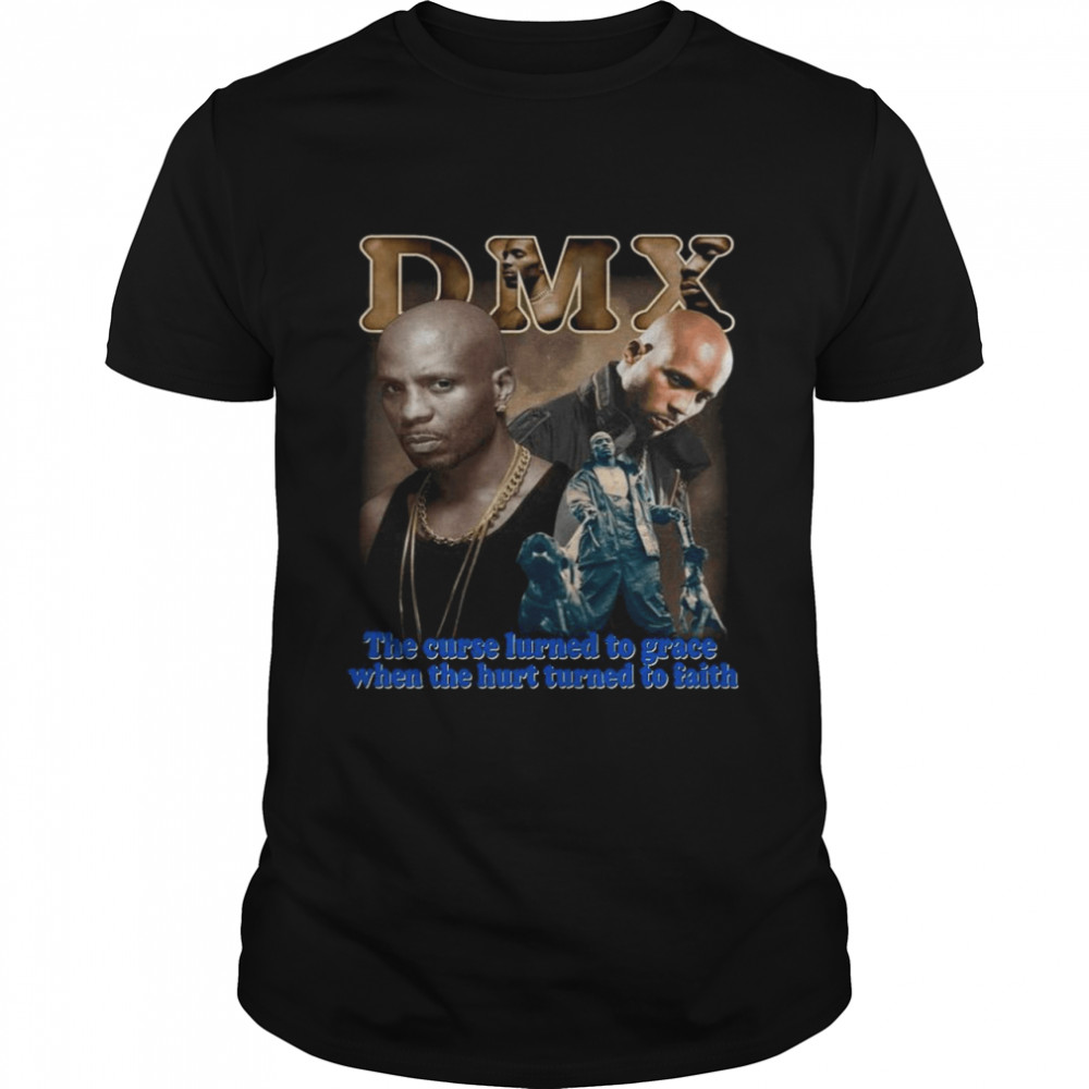 Rip DMX The Curse Learned To Grace When The Hurt Learned To Faith shirt Classic Men's T-shirt