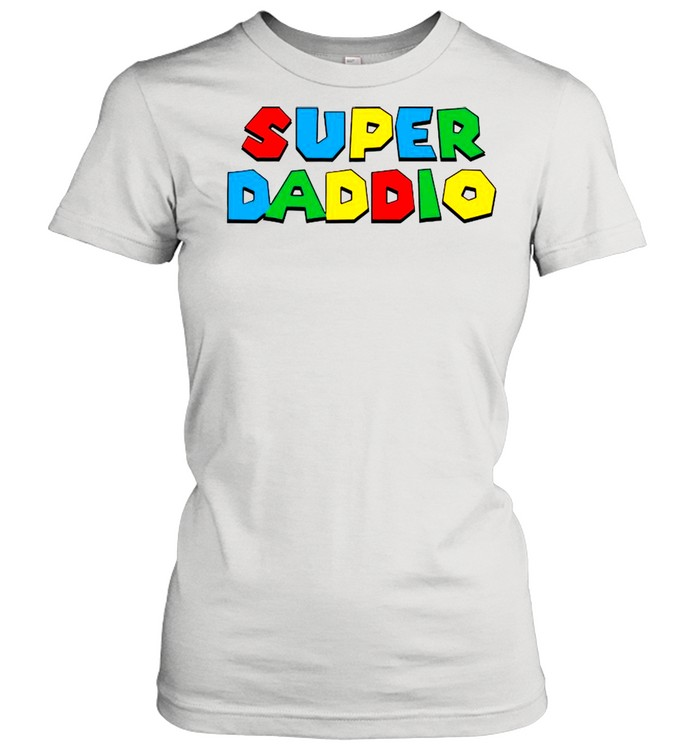 2021 Super Daddio Happy Father's Day shirt Classic Women's T-shirt