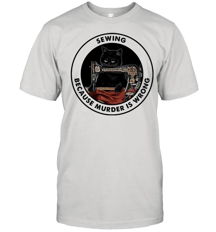 Sewing Black Cat Because Murder Is Wrong 2021 shirt Classic Men's T-shirt