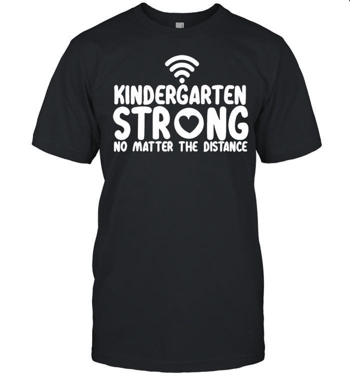 Kindergarten Strong No Matter Wifi The Distance  Classic Men's T-shirt