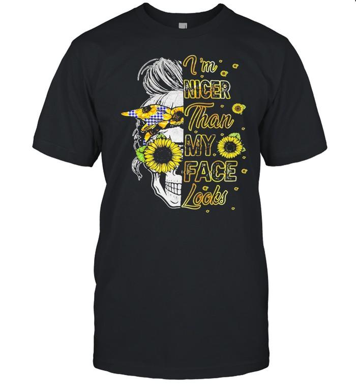 Skull sunflower Im nicer than My Face looks shirt Classic Men's T-shirt