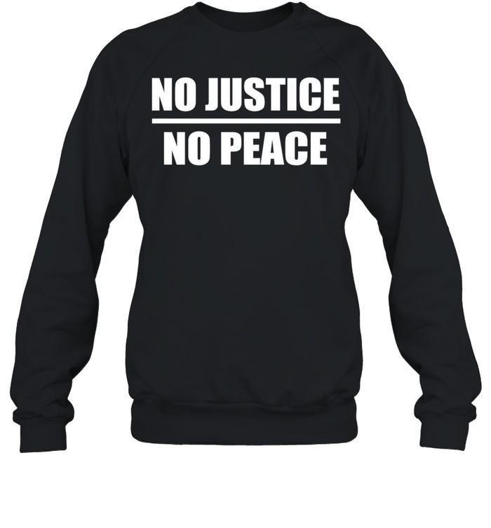No Justice No Peace shirt Unisex Sweatshirt