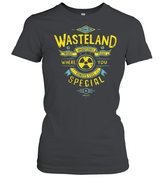 Wasteland where you always feel special shirt Classic Women's T-shirt