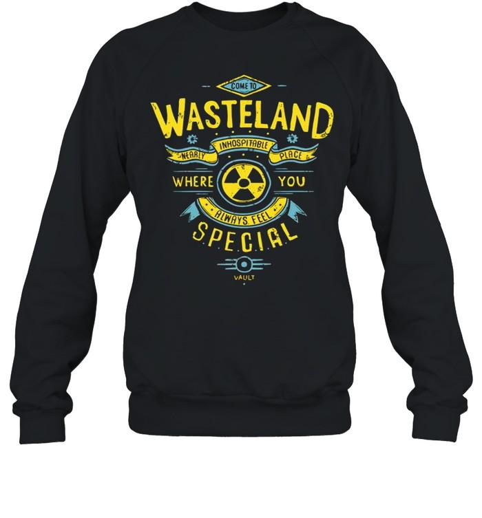 Wasteland where you always feel special shirt Unisex Sweatshirt