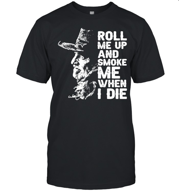 Roll Me Up And Smoke Me When I Die Legend Willie Nelson Signature  Classic Men's T-shirt