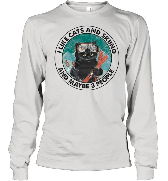 Black Cat I Like Cats And Skiing And Maybe Three People shirt Long Sleeved T-shirt
