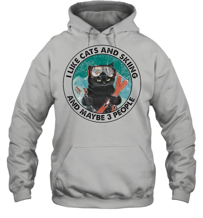 Black Cat I Like Cats And Skiing And Maybe Three People shirt Unisex Hoodie