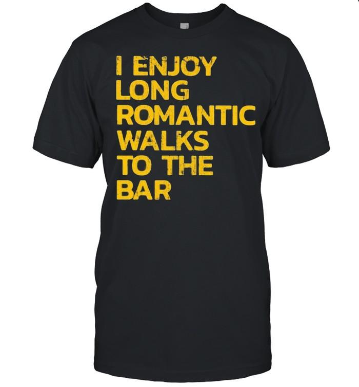 I Enjoy Long Romantic Walks To The Bar  Classic Men's T-shirt