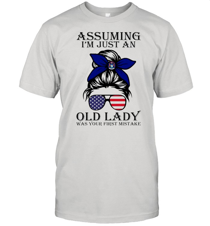 Michigan Assuming I'm Just An Old Lady Was Your First Mistake shirt Classic Men's T-shirt