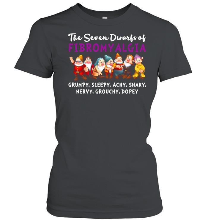 The Seven Dwarfs Of Fibromyalgia Grumpy Sleepy Achy Shaky Nervy Grouchy Dopey  Classic Women's T-shirt
