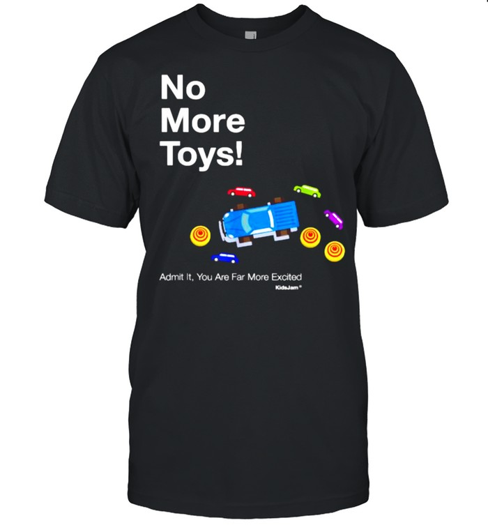 No More Toys Admit it you are far mcrs excited  Classic Men's T-shirt
