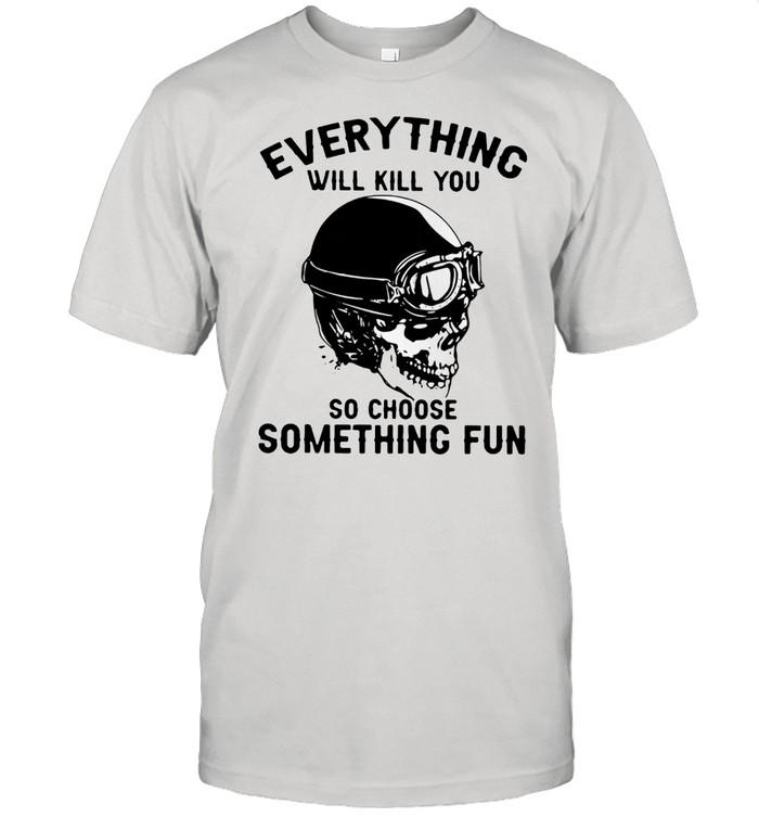 Skull everything will kill you so choose something fun shirt Classic Men's T-shirt