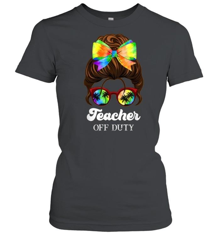 Teacher Off Duty Tie and Dye Last Day of School Kindergarten T- Classic Women's T-shirt