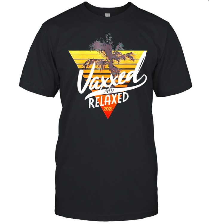 Vaxxed And Relaxed Summer 2021 Vintage Vaccinated shirt Classic Men's T-shirt