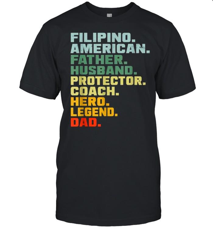 Filipino American Father Husband Protector Coach Hero Legend VIntage T- Classic Men's T-shirt