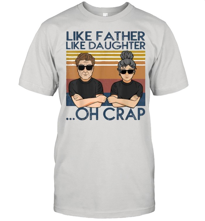 Like Father Like Daughter Oh Crap Vintage T- Classic Men's T-shirt