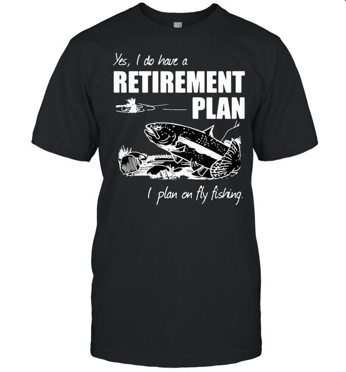 Carp Fishing Art Yes I Do Have A Retirement Plan I Plan On Fly Fishing T-shirt Classic Men's T-shirt